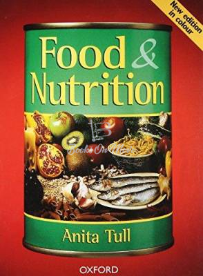 Oxford Food & Nutrition By Anita Tull