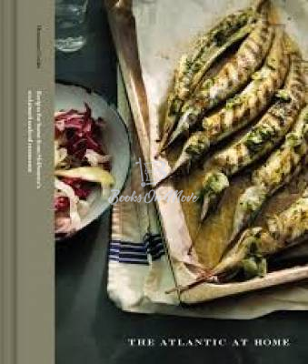 The Atlantic At Home Cookbook - A collection of Seafood Recipes.
